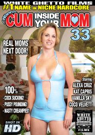 I Wanna Cum Inside Your Mom #33 DVD