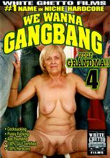 We Wanna Gangbang Your Grandma #04