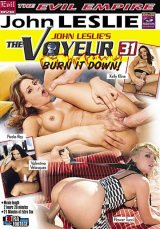 The Voyeur 31: Burn It Down!